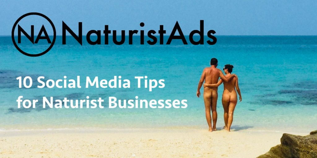 10 Social Media Tips for Naturist Businesses - NaturistAds