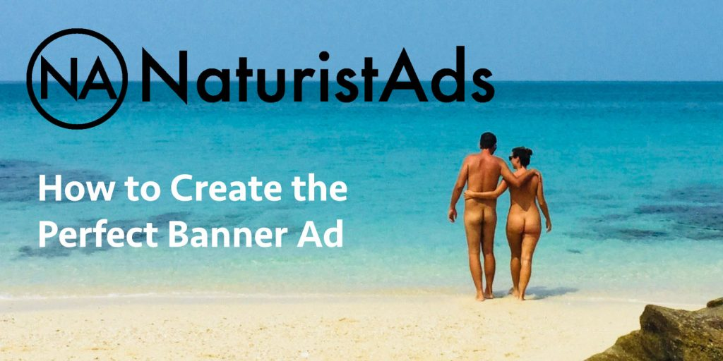 How to create the perfect banner ad - NaturistAds