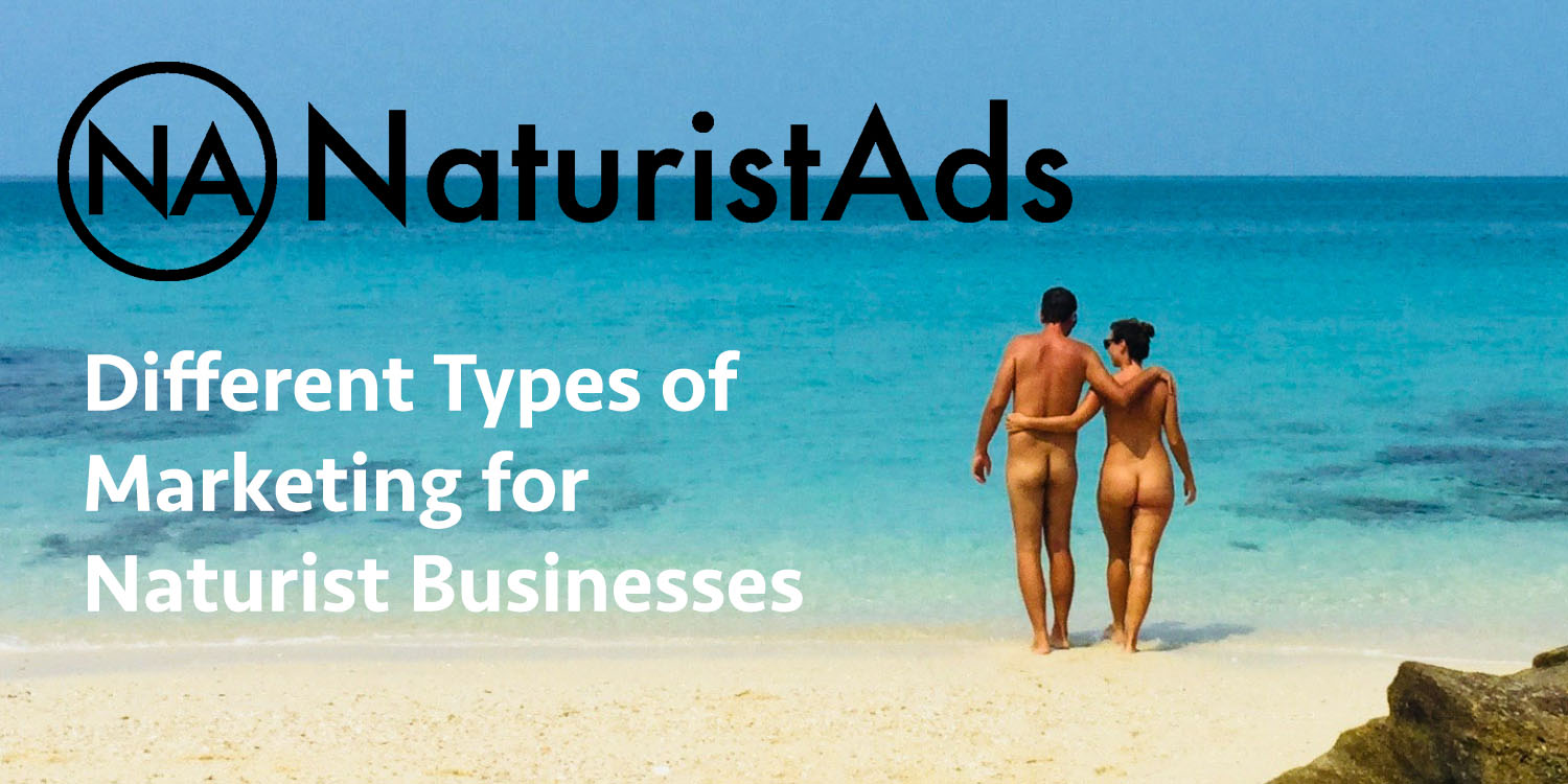 Different Types of Marketing for Naturist Businesses