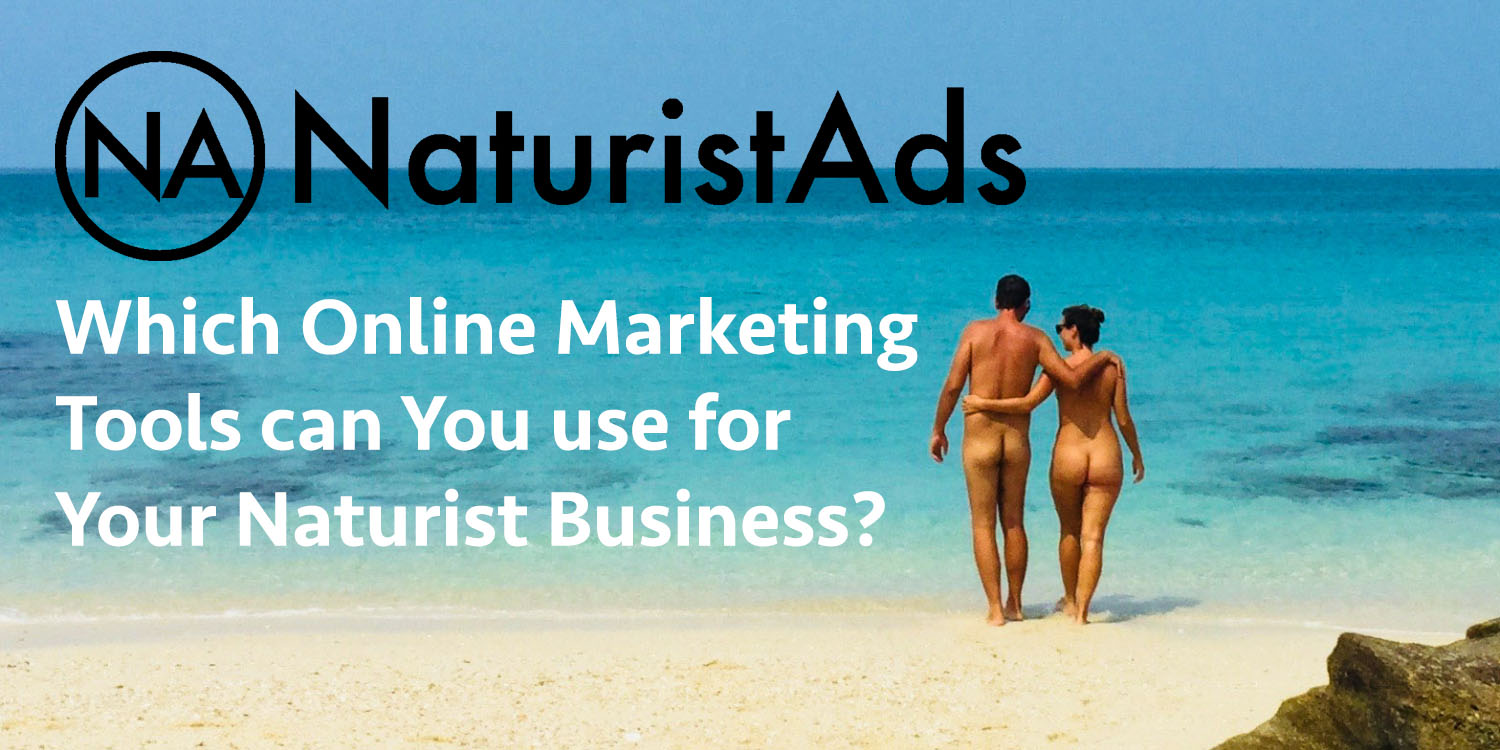 Which Online Marketing Tools can You use for Your Naturist Business?